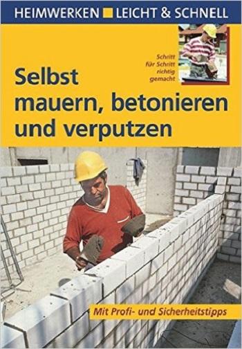 Mauern, betonieren + verputzen