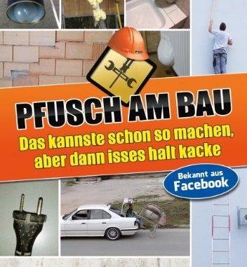 pfusch-am-bau-das-kannste-schon so machen