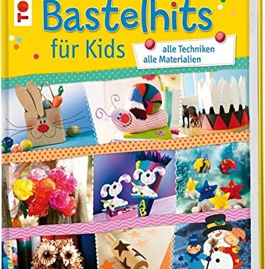 bastelhits-fuer-kids-alle-techniken-alle-Materialien